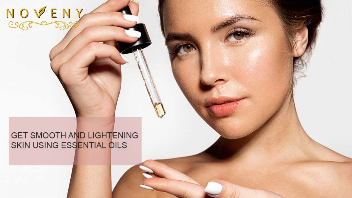 Get Smooth And Lightening Skin Using Essential Oils