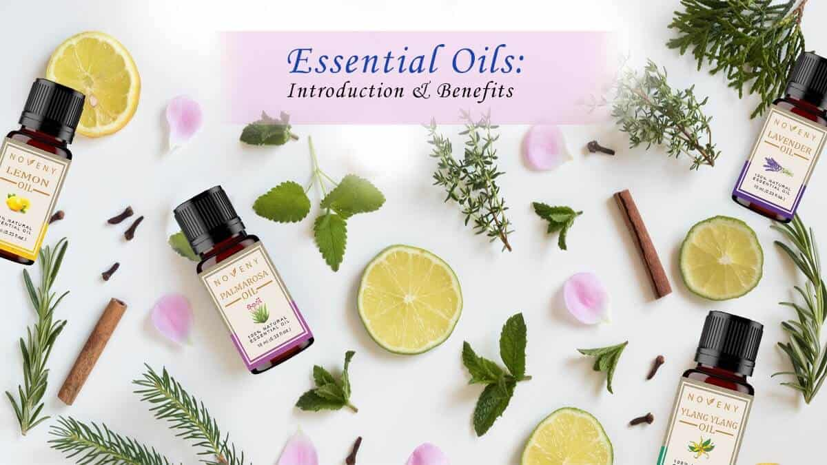 essential Oils Introduction & Benefits